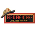 Fire Fighters Can Handle Their Hoses Sign, SIGN34959F