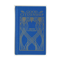 Good Citizenship: Essays by Gover Cleveland
