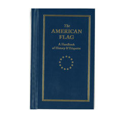 The American Flag: A Handbook of History and Etiquette