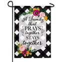 Family That Prays Together Suede Garden Banner, EE14S9800G