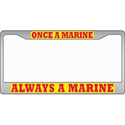 Once A Marine Always A Marine License Plate Frame, EEILP3824