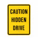 Caution Hidden Drive Sign, SSG118RA9