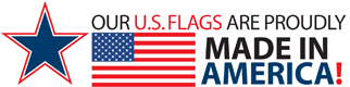 Our U.S. flags are Proudly Made in the USA.