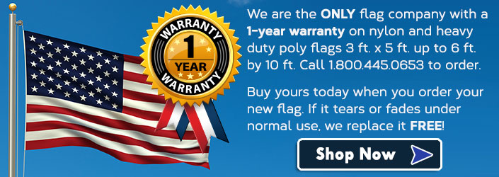 FlagandBanner.com is the ONLY flag company with a 1 yr. warranty available.